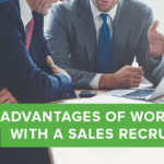 10 Advantages of Working With a Sales Recruiter